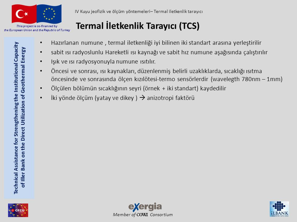 Member of Consortium This project is co-financed by the European Union and the Republic of Turkey Hazırlanan numune, termal iletkenliği iyi bilinen ik