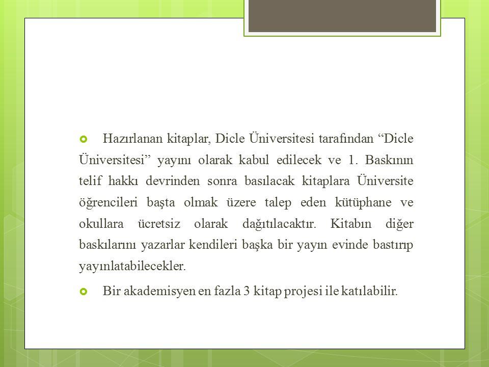 """ Hazırlanan kitaplar, Dicle Üniversitesi tarafından """"Dicle Üniversitesi"""" yayını olarak kabul edilecek ve 1. Baskının telif hakkı devrinden sonra bası"""