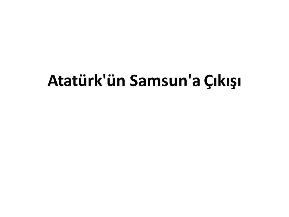 Atatürk'ün Samsun'a Çıkışı