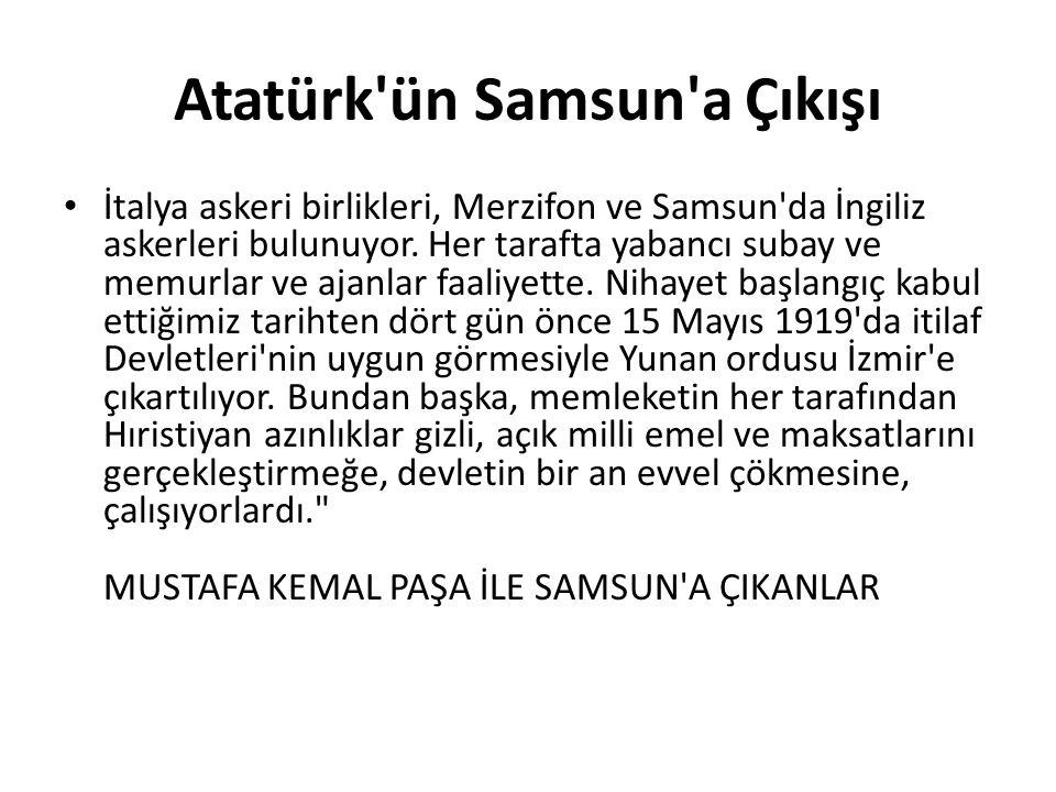 Atatürk'ün Samsun'a Çıkışı İtalya askeri birlikleri, Merzifon ve Samsun'da İngiliz askerleri bulunuyor. Her tarafta yabancı subay ve memurlar ve ajanl