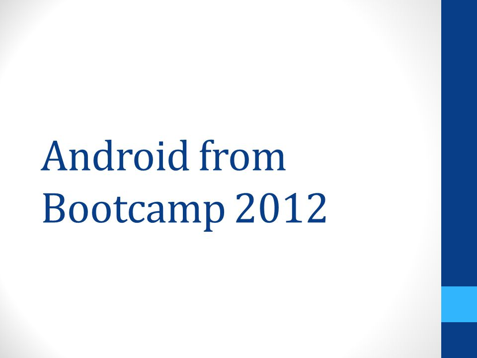 Android from Bootcamp 2012
