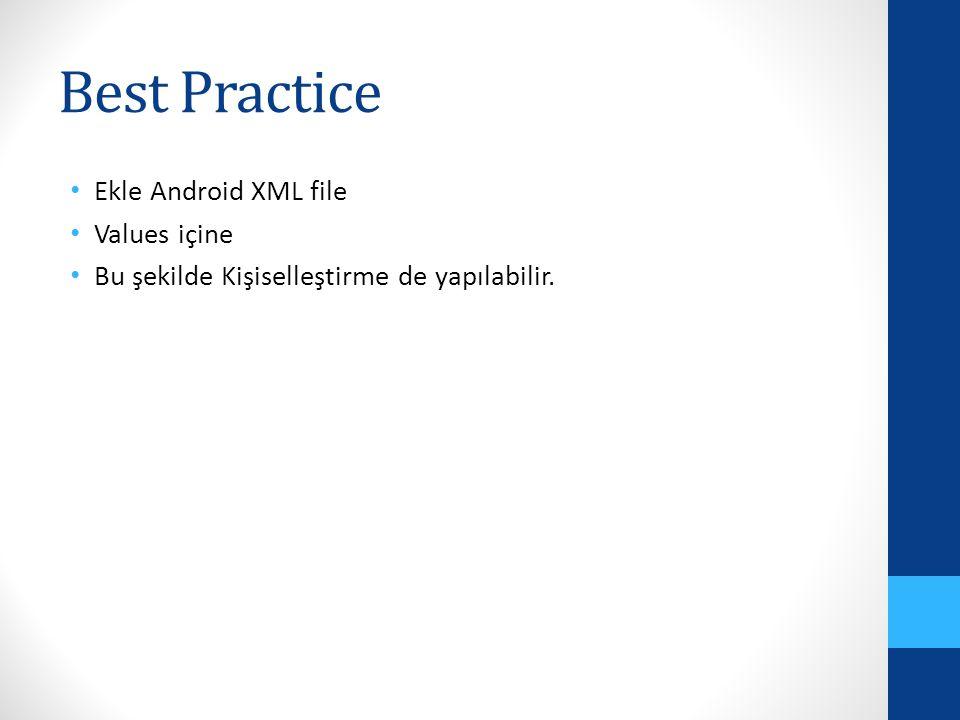 Best Practice Ekle Android XML file Values içine Bu şekilde Kişiselleştirme de yapılabilir.