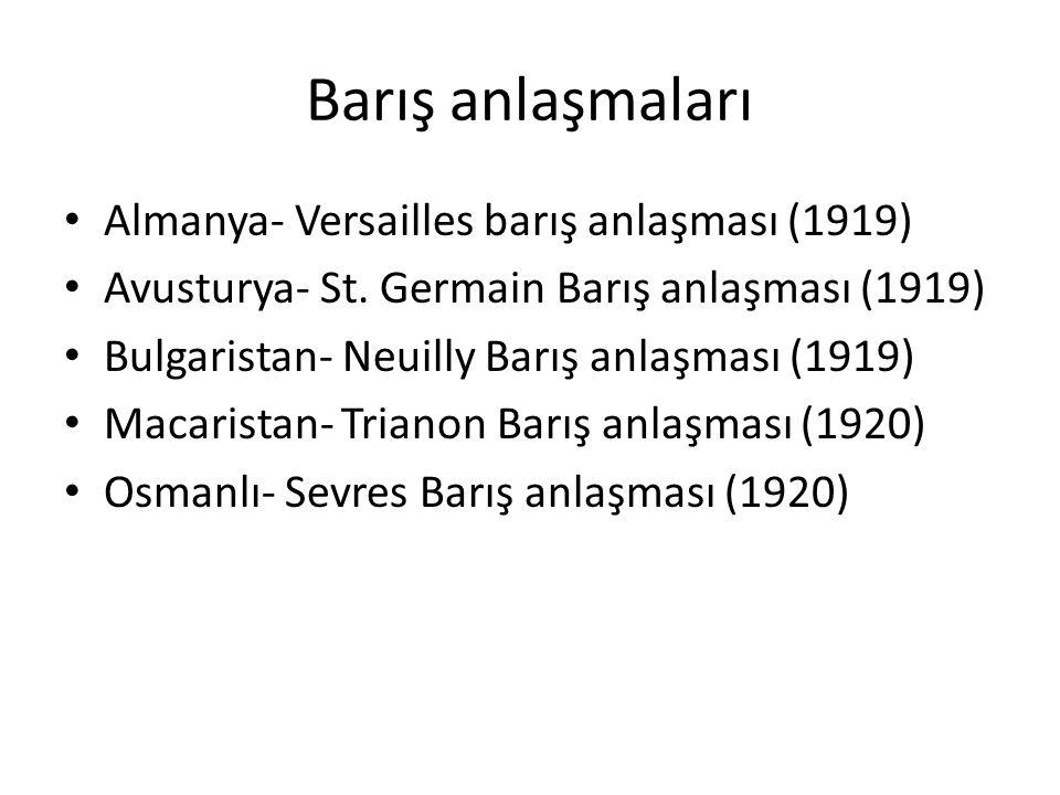 Barış anlaşmaları Almanya- Versailles barış anlaşması (1919) Avusturya- St.