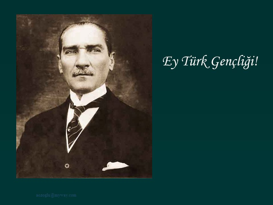 Ey Türk Gençliği! aozoglu@myway.com