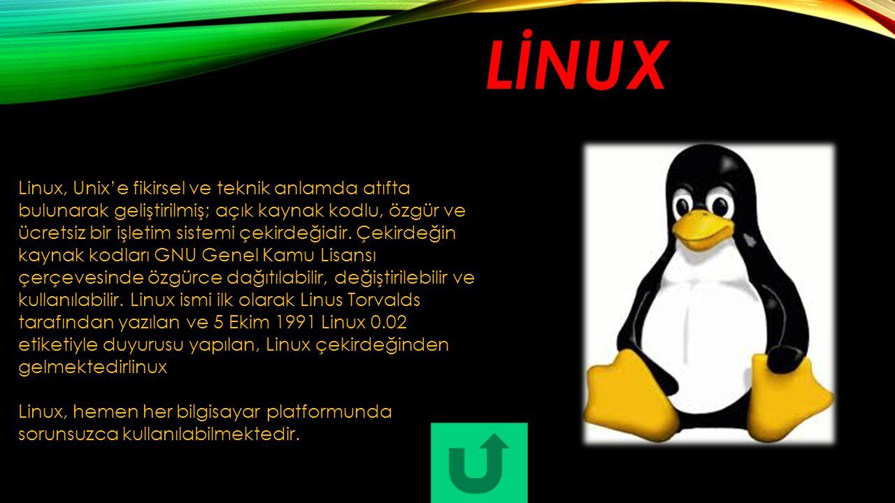 LİNUX Linux, Unix'e fikirsel ve teknik anlamda atıfta bulunarak geliştirilmiş; açık kaynak kodlu, özgür ve ücretsiz bir işletim sistemi çekirdeğidir.
