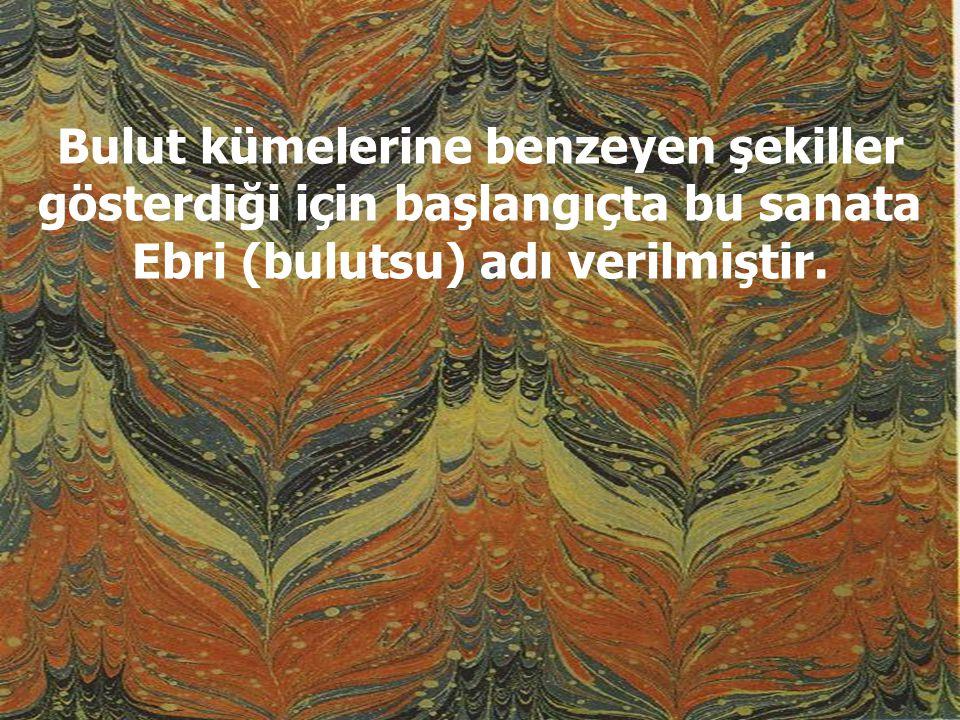 EBRU Kağıt Süslemeciliğinde kitreli su üzerine serpilen boyalarla bezenmiş kağıt ve bunu hazırlama sanatına Ebru denir.