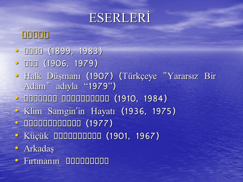 ESERLERİ ROMAN ESERLERİ ROMAN Foma (1899, 1983) Ana (1906, 1979) Halk Düşmanı (1907) (Türkçeye