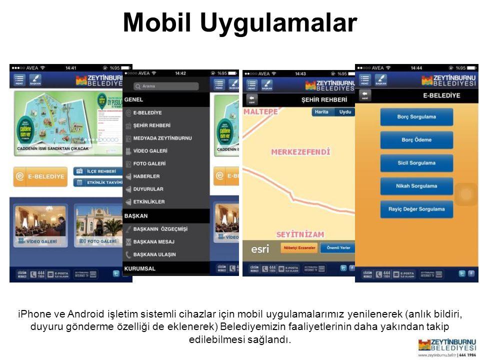 Zeytinburnu Belediyesi Mobil Uygulamalar iPhone ve Android işletim sistemli cihazlar için mobil uygulamalarımız yenilenerek (anlık bildiri, duyuru gön