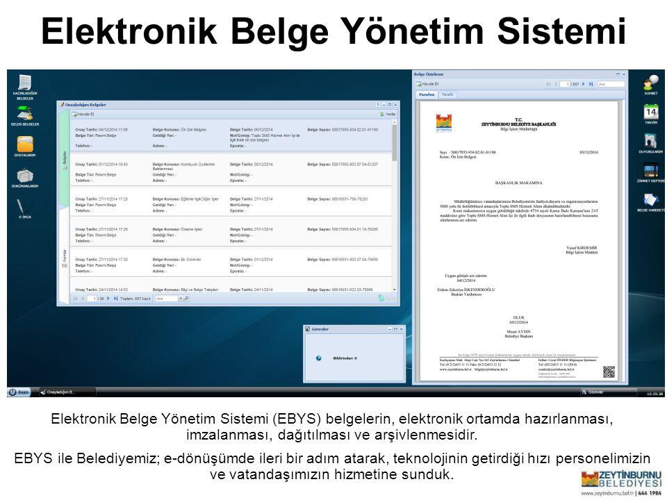 Elektronik Belge Yönetim Sistemi Zeytinburnu Belediyesi Elektronik Belge Yönetim Sistemi (EBYS) belgelerin, elektronik ortamda hazırlanması, imzalanma