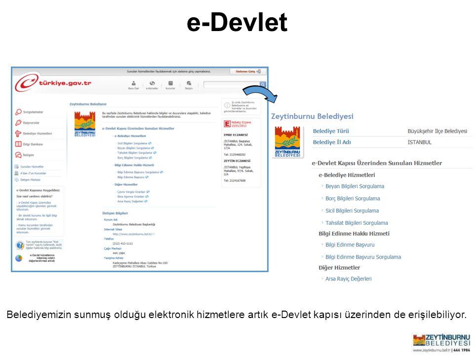 Zeytinburnu Belediyesi Belediyemizin sunmuş olduğu elektronik hizmetlere artık e-Devlet kapısı üzerinden de erişilebiliyor. e-Devlet