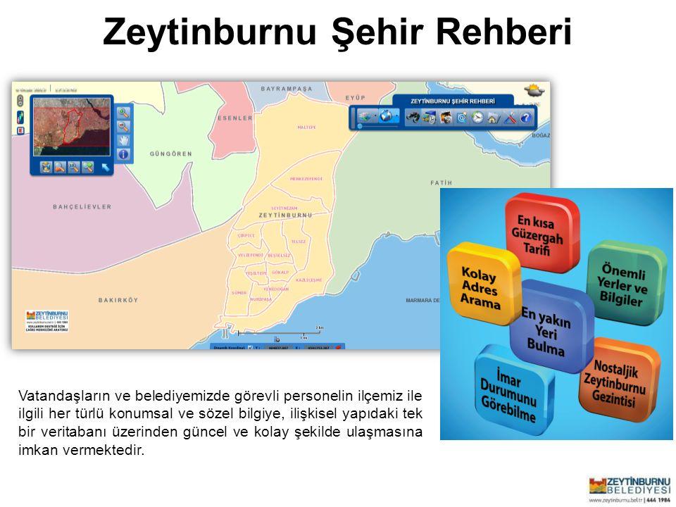 Zeytinburnu Belediyesi Vatandaşların ve belediyemizde görevli personelin ilçemiz ile ilgili her türlü konumsal ve sözel bilgiye, ilişkisel yapıdaki te