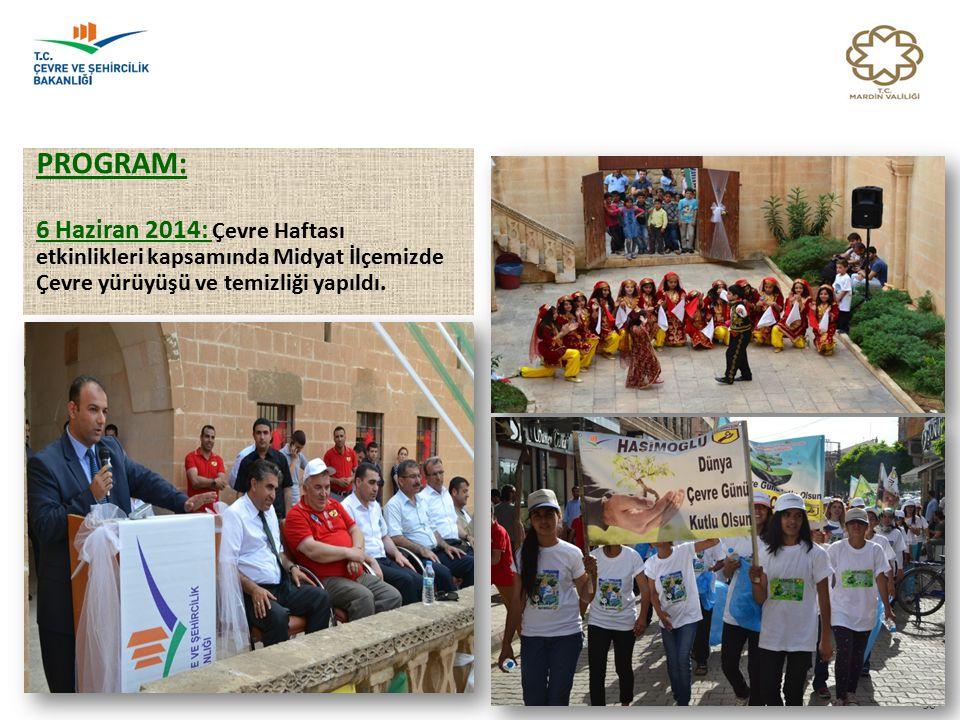 PROGRAM: 6 Haziran 2014: Çevre Haftası etkinlikleri kapsamında Midyat İlçemizde Çevre yürüyüşü ve temizliği yapıldı. 50