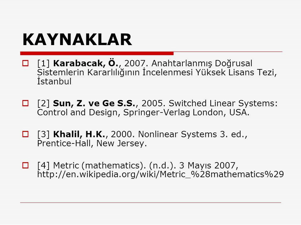 KAYNAKLAR  [1] Karabacak, Ö., 2007.