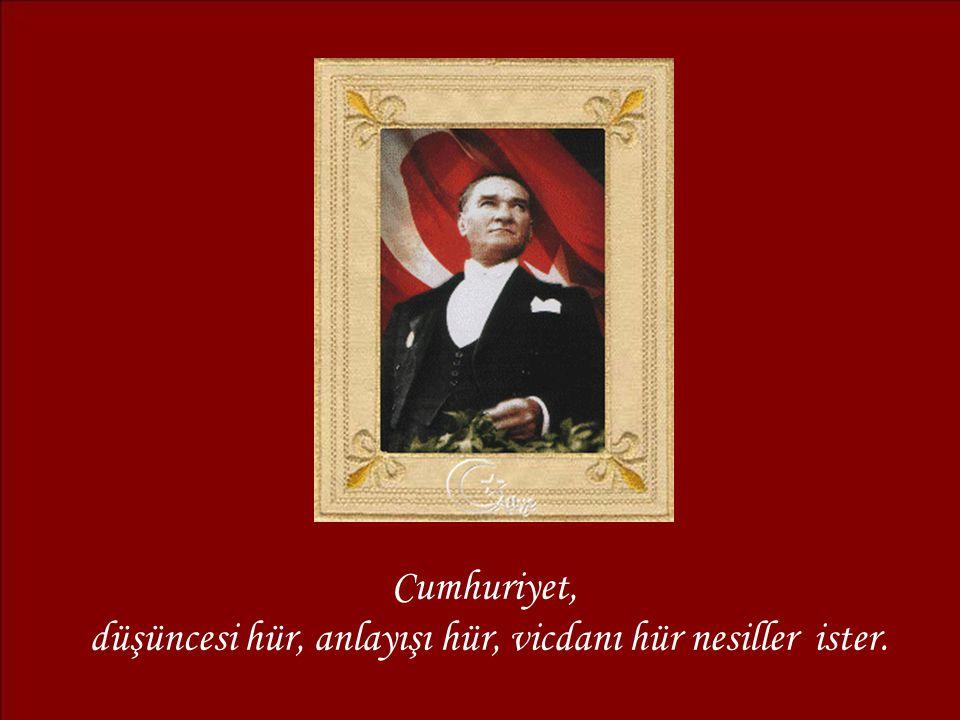 Ey yükselen yeni nesil! İstikbal sizindir. Cumhuriyeti biz kurduk,onu devam ettirecek sizlersiniz.