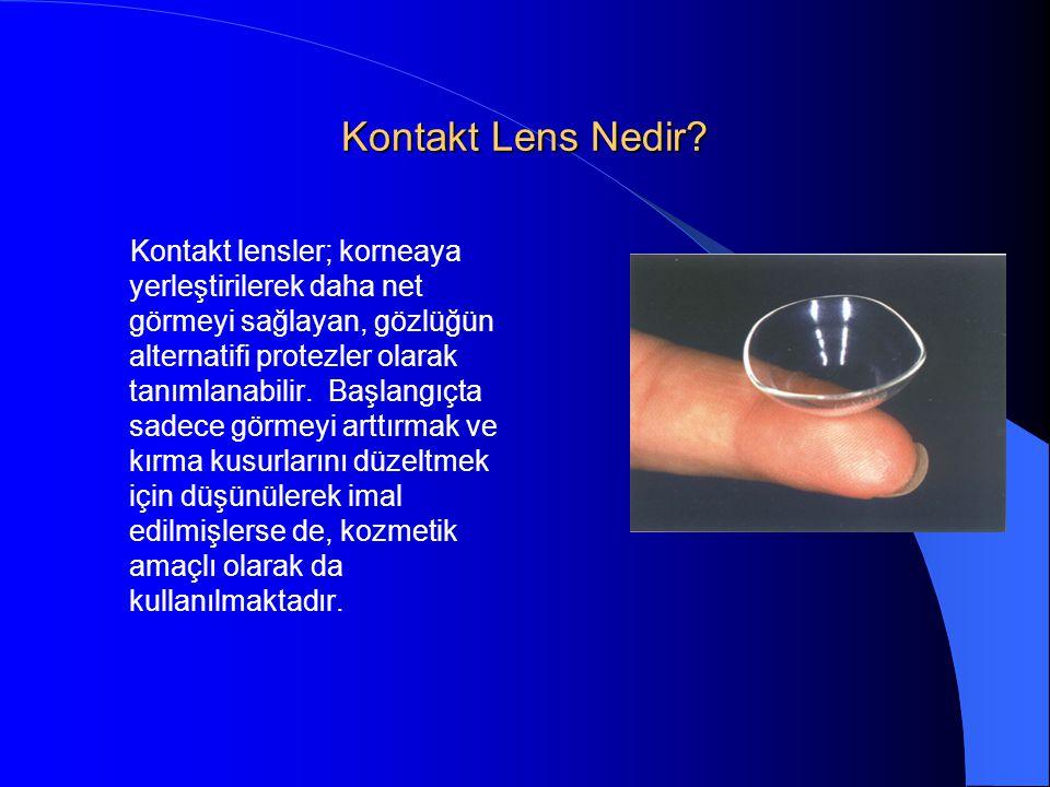 Kontakt Lens Nedir? Kontakt lensler; korneaya yerleştirilerek daha net görmeyi sağlayan, gözlüğün alternatifi protezler olarak tanımlanabilir. Başlang