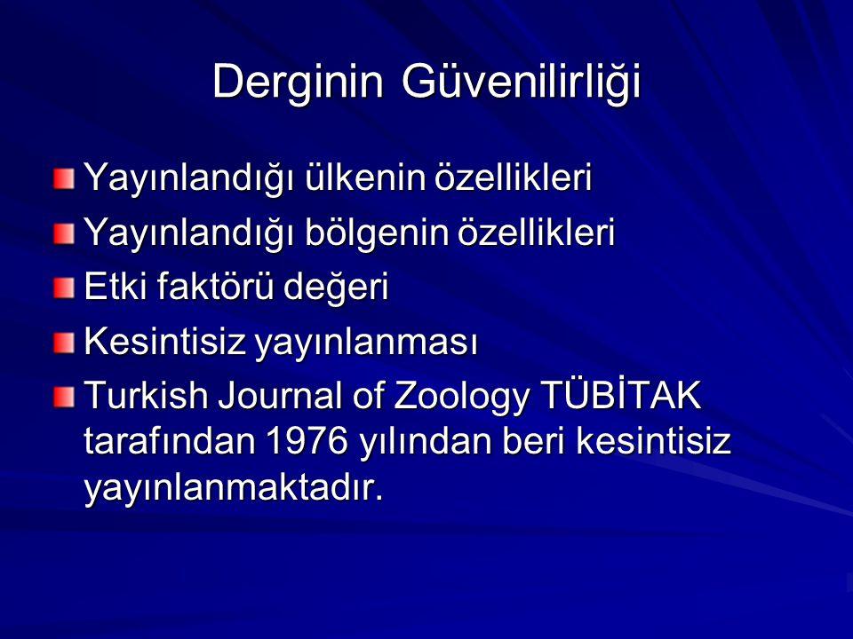 Uluslararası İndekslerde Yer Almak Turk J Zool uluslararası birçok indekste yer almaktadır Zoological Record Master Journal List