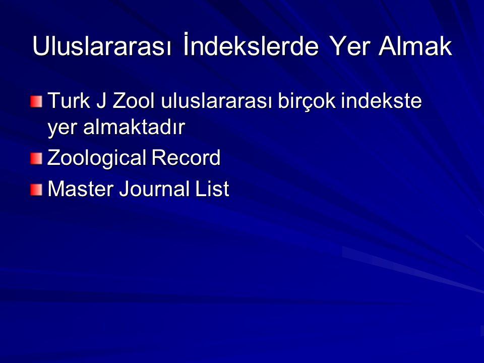 Yazarlar Makaleden sorumlu yazarların konum ve akademik kariyerleri (Yüksek Lisans ve Doktora öğrencisi) dikkatle araştırıldı Yazarların daha önce Turk J Zool'da yayınlanmış makaleleri incelendi Yeni sunulan makaledeki atıflar incelendi SCI-E kapsamındaki dergilerdeki makaleleri incelendi İki farklı ekibin karşılıklı makalelerine atıf yapmaları tavsiye edildi