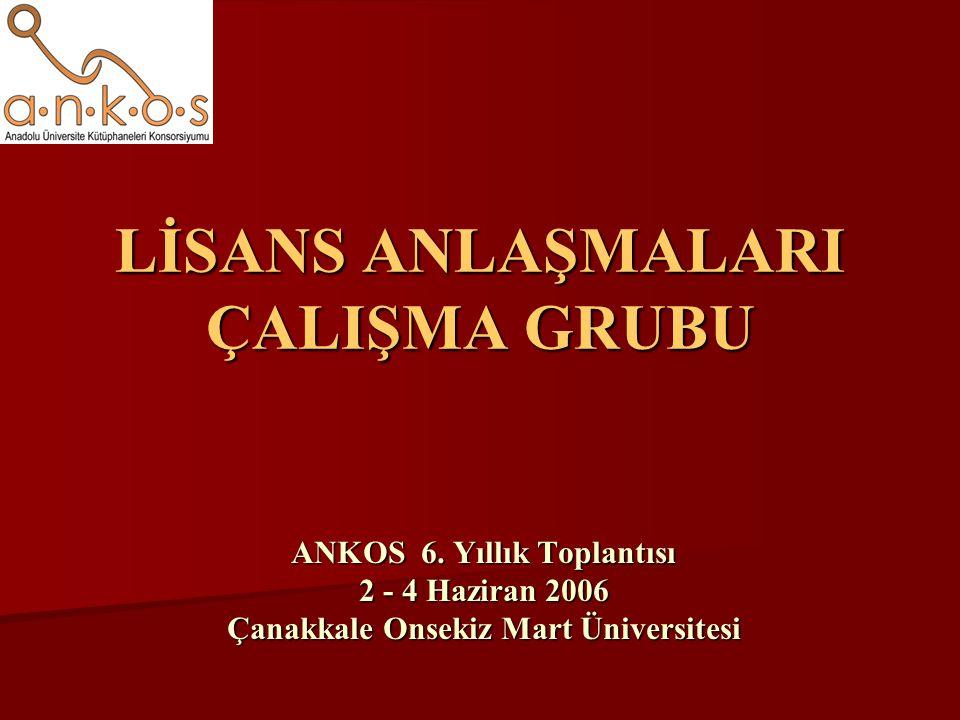 LİSANS ANLAŞMALARI ÇALIŞMA GRUBU ANKOS 6.