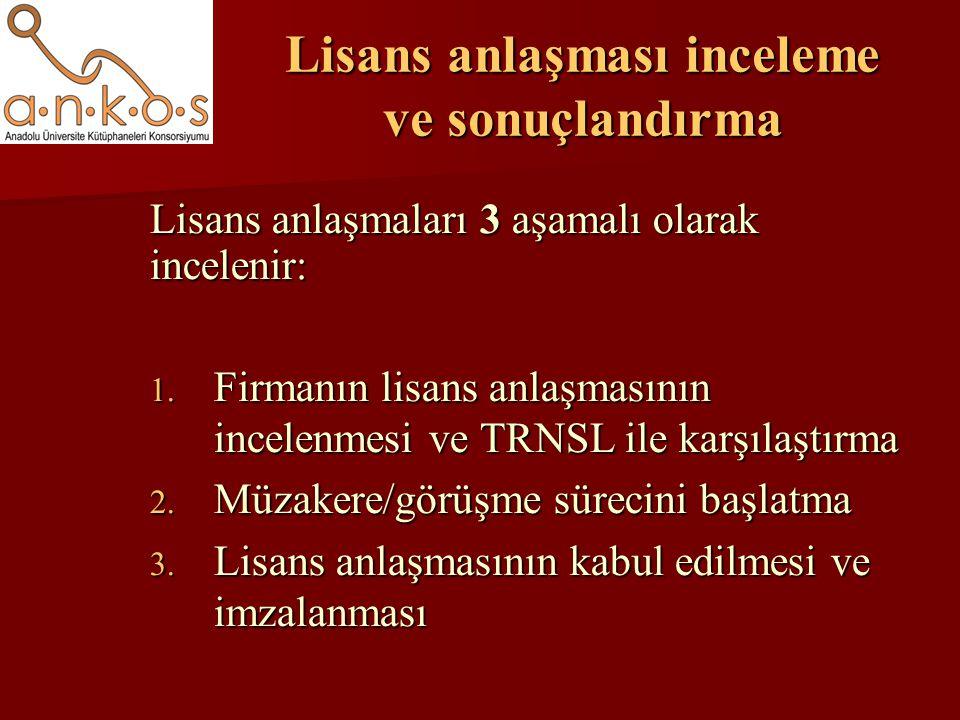Lisans anlaşması inceleme ve sonuçlandırma Lisans anlaşmaları 3 aşamalı olarak incelenir: 1.
