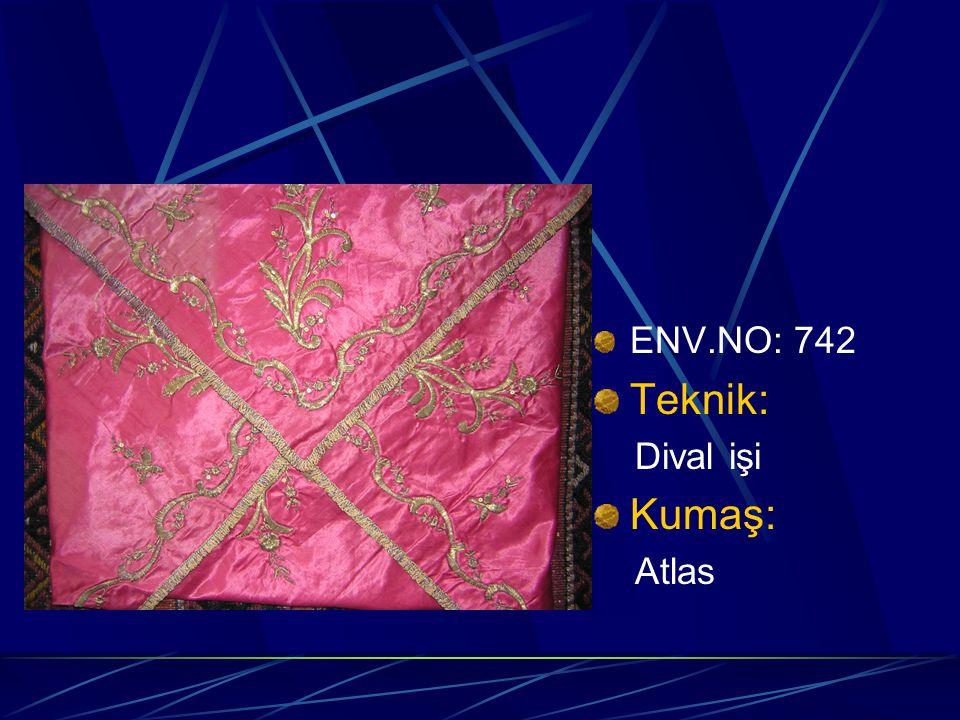 ENV.NO: 742 Teknik: Dival işi Kumaş: Atlas