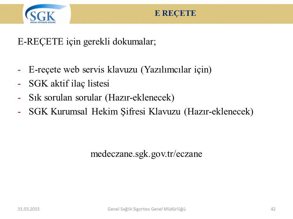 E REÇETE E-REÇETE için gerekli dokumalar; -E-reçete web servis klavuzu (Yazılımcılar için) -SGK aktif ilaç listesi -Sık sorulan sorular (Hazır-eklenec