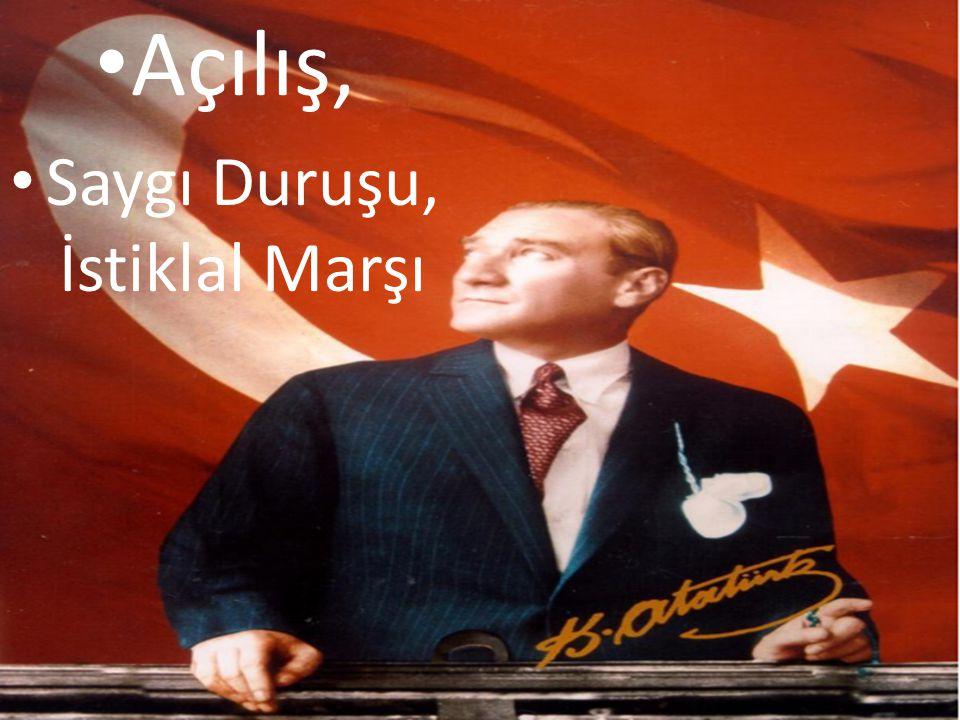 Açılış, Saygı Duruşu, İstiklal Marşı