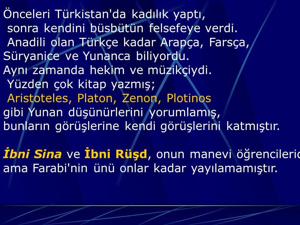 Önceleri Türkistan da kadılık yaptı, sonra kendini büsbütün felsefeye verdi.