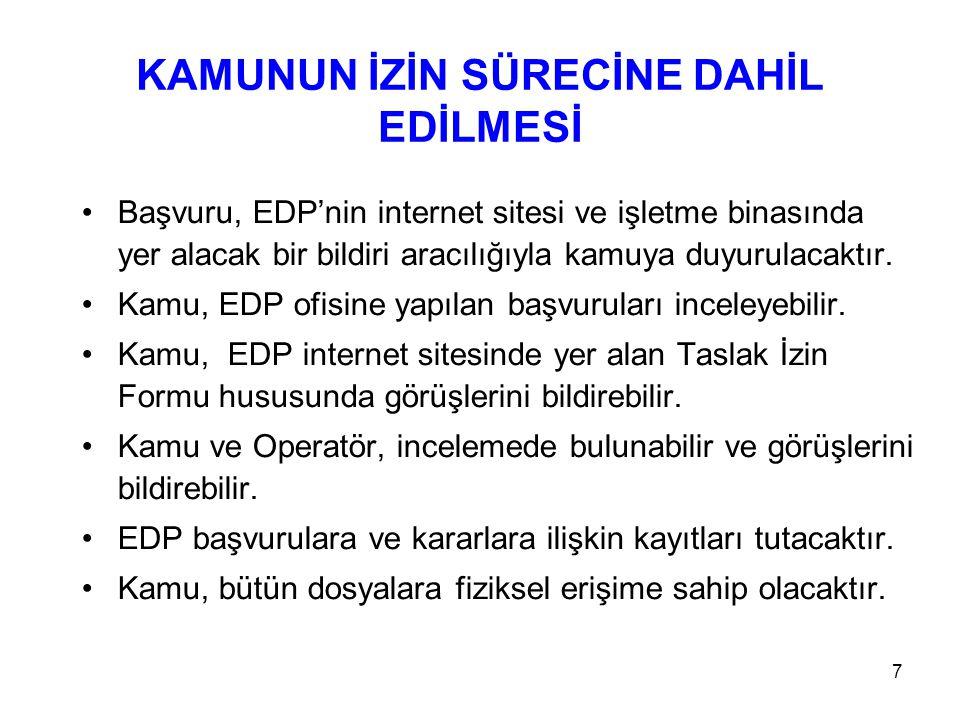 7 KAMUNUN İZİN SÜRECİNE DAHİL EDİLMESİ Başvuru, EDP'nin internet sitesi ve işletme binasında yer alacak bir bildiri aracılığıyla kamuya duyurulacaktır.