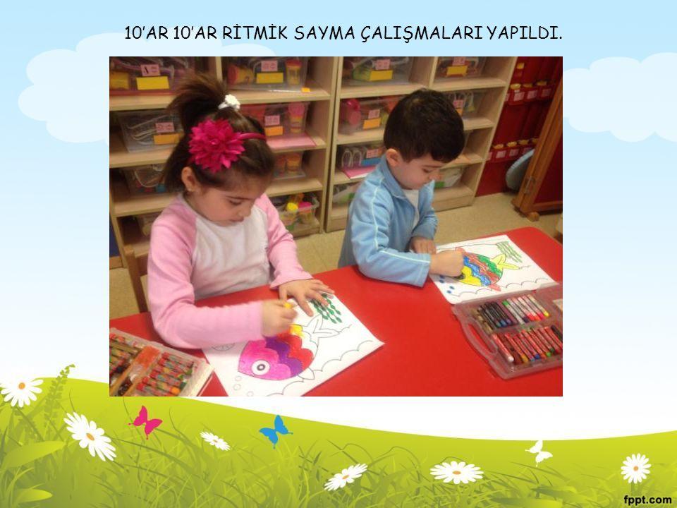 10'AR 10'AR RİTMİK SAYMA ÇALIŞMALARI YAPILDI.