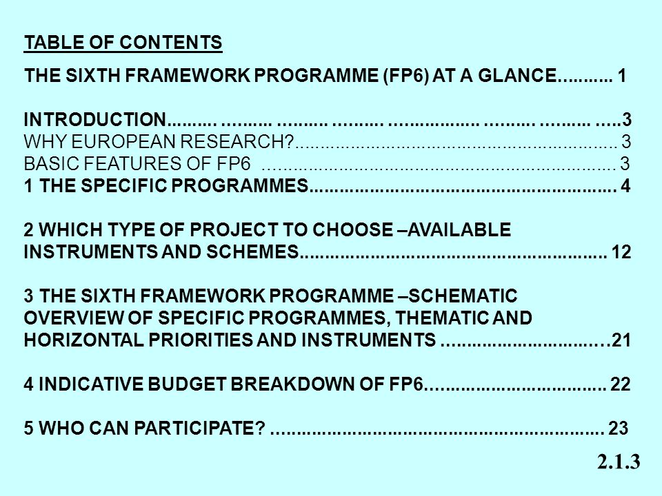 TABLE OF CONTENTS THE SIXTH FRAMEWORK PROGRAMME (FP6) AT A GLANCE........... 1 INTRODUCTION...........................................................
