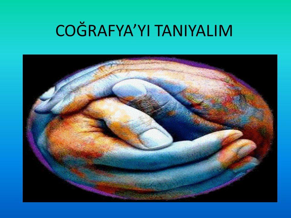 COĞRAFYA'YI TANIYALIM