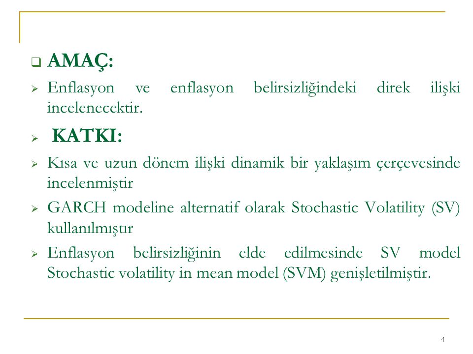 SV Model Ortalama denklemi Varyans denklemi 5