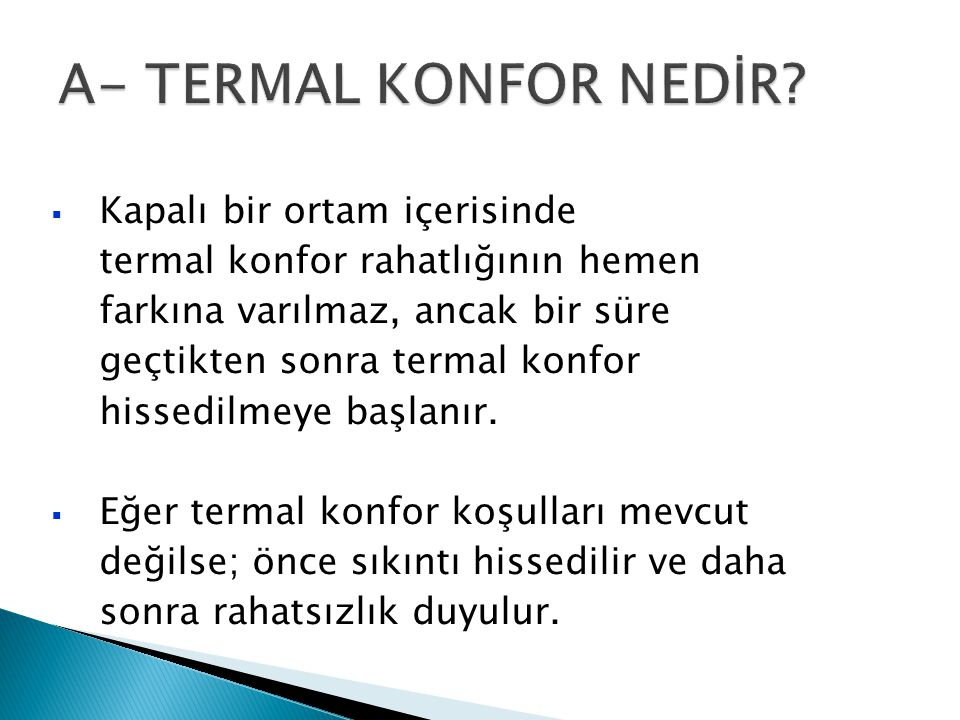İlköğretim Dersliklerinde Termal Konfor Araştırması,Yalçın YAŞAR, Asiye PEHLEVAN,Esra ALTINTAŞ,VIII.