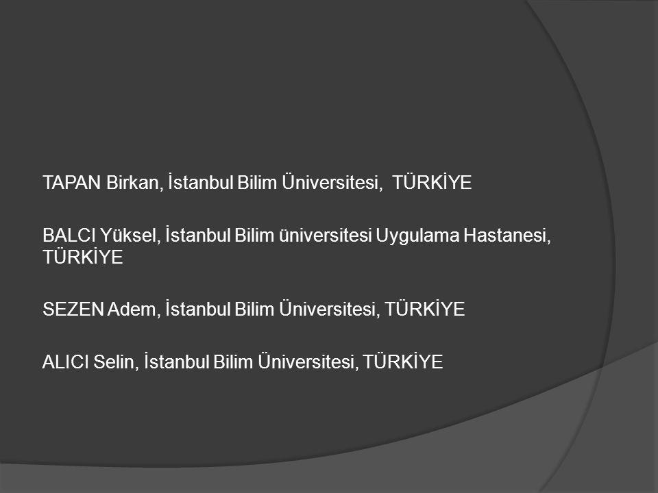 TAPAN Birkan, İstanbul Bilim Üniversitesi, TÜRKİYE BALCI Yüksel, İstanbul Bilim üniversitesi Uygulama Hastanesi, TÜRKİYE SEZEN Adem, İstanbul Bilim Ün