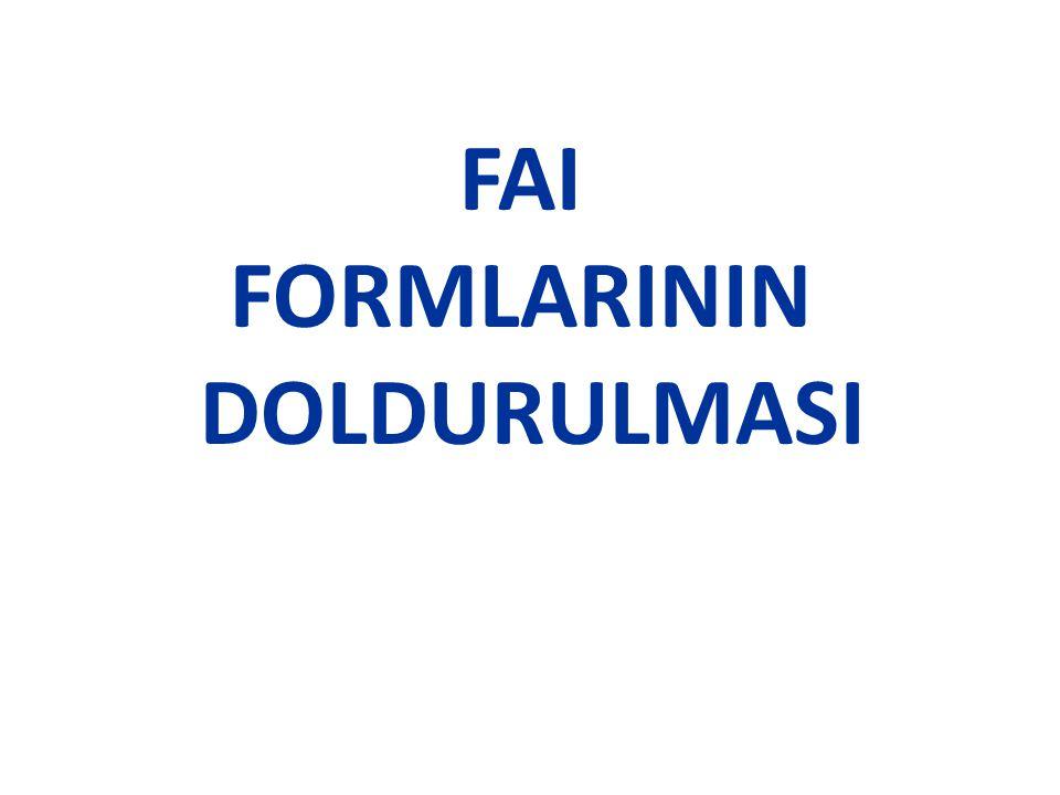 FAI FORMLARININ DOLDURULMASI