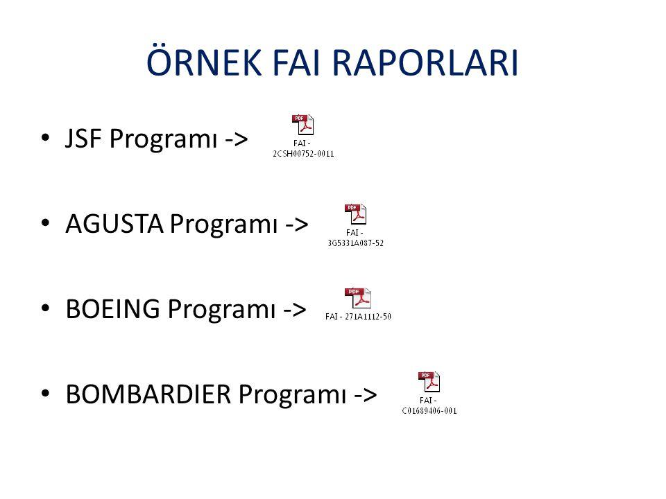 ÖRNEK FAI RAPORLARI JSF Programı -> AGUSTA Programı -> BOEING Programı -> BOMBARDIER Programı ->