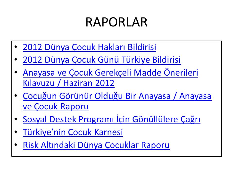 RAPORLAR 2012 Dünya Çocuk Hakları Bildirisi 2012 Dünya Çocuk Günü Türkiye Bildirisi Anayasa ve Çocuk Gerekçeli Madde Önerileri Kılavuzu / Haziran 2012