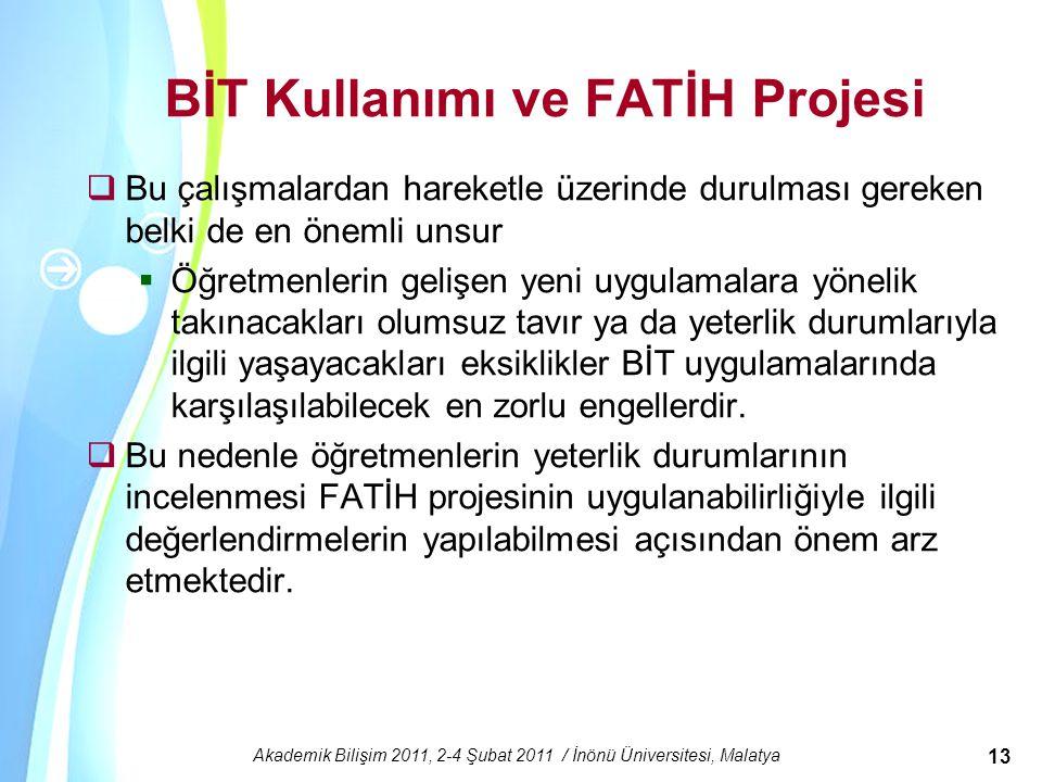 Powerpoint Templates Akademik Bilişim 2011, 2-4 Şubat 2011 / İnönü Üniversitesi, Malatya 13 BİT Kullanımı ve FATİH Projesi  Bu çalışmalardan hareketl