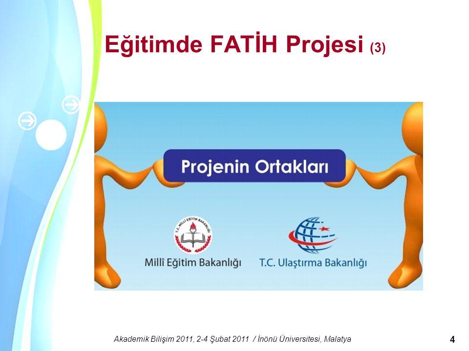 Powerpoint Templates Akademik Bilişim 2011, 2-4 Şubat 2011 / İnönü Üniversitesi, Malatya 4 Eğitimde FATİH Projesi (3)