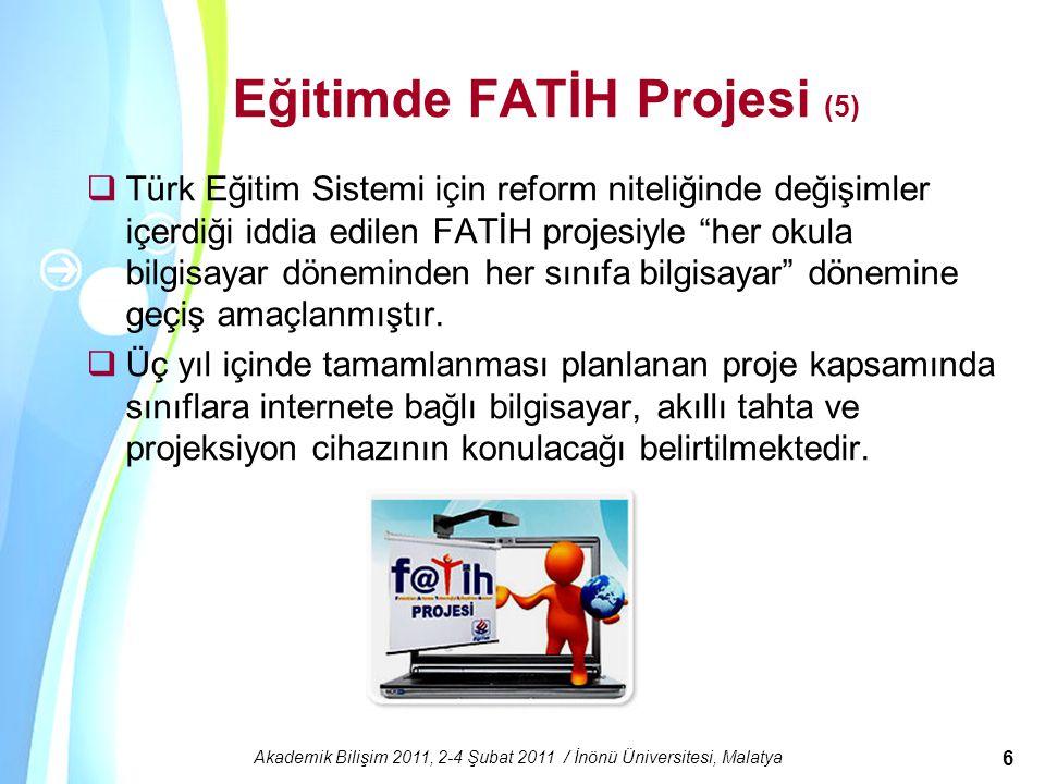 Powerpoint Templates Akademik Bilişim 2011, 2-4 Şubat 2011 / İnönü Üniversitesi, Malatya 6 Eğitimde FATİH Projesi (5)  Türk Eğitim Sistemi için refor
