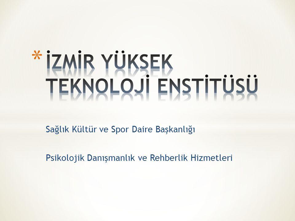 Sağlık Kültür ve Spor Daire Başkanlığı Psikolojik Danışmanlık ve Rehberlik Hizmetleri