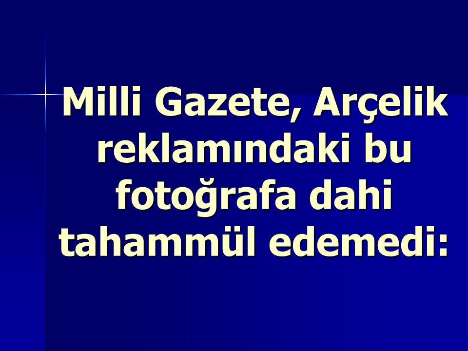 Milli Gazete, Arçelik reklamındaki bu fotoğrafa dahi tahammül edemedi: