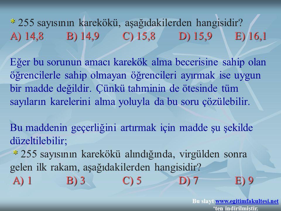 * A) 14,8B) 14,9 C) 15,8D) 15,9E) 16,1 * A) 1B) 3 C) 5D) 7E) 9 * 255 sayısının karekökü, aşağıdakilerden hangisidir? A) 14,8B) 14,9 C) 15,8D) 15,9E) 1