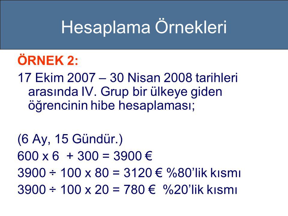 Hesaplama Örnekleri ÖRNEK 2: 17 Ekim 2007 – 30 Nisan 2008 tarihleri arasında IV.