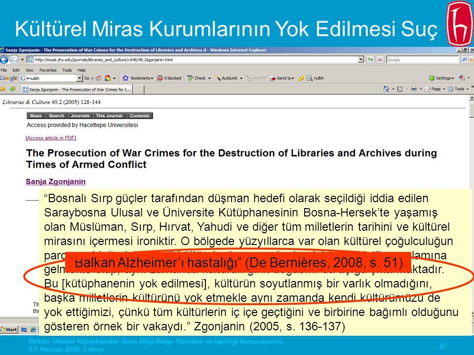 """25 Balkan Ülkeleri Kütüphaneler Arası Bilgi-Belge Yönetimi ve İşbirliği Sempozyumu, 5-7 Haziran 2008, Edirne """"Bosnalı Sırp güçler tarafından düşman he"""