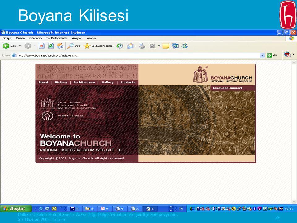 29 Balkan Ülkeleri Kütüphaneler Arası Bilgi-Belge Yönetimi ve İşbirliği Sempozyumu, 5-7 Haziran 2008, Edirne Boyana Kilisesi