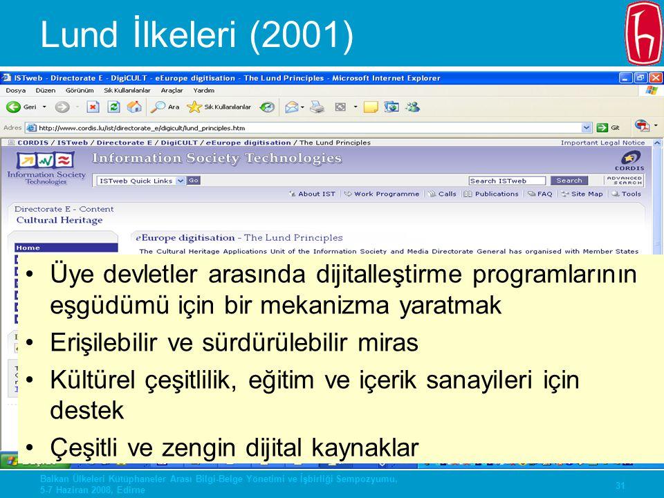 31 Balkan Ülkeleri Kütüphaneler Arası Bilgi-Belge Yönetimi ve İşbirliği Sempozyumu, 5-7 Haziran 2008, Edirne Lund İlkeleri (2001) Üye devletler arasın