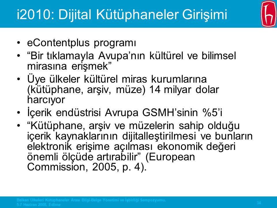34 Balkan Ülkeleri Kütüphaneler Arası Bilgi-Belge Yönetimi ve İşbirliği Sempozyumu, 5-7 Haziran 2008, Edirne i2010: Dijital Kütüphaneler Girişimi eCon