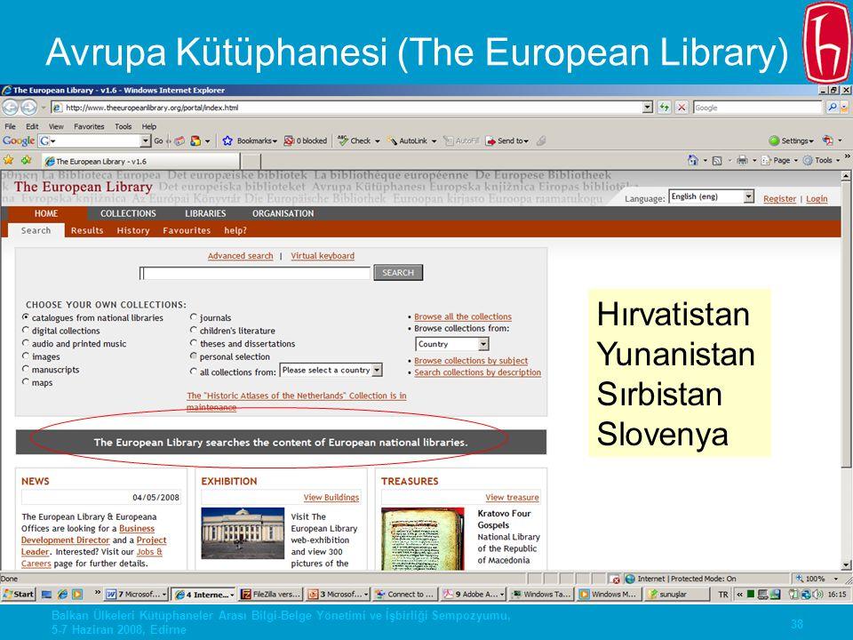 38 Balkan Ülkeleri Kütüphaneler Arası Bilgi-Belge Yönetimi ve İşbirliği Sempozyumu, 5-7 Haziran 2008, Edirne Avrupa Kütüphanesi (The European Library)