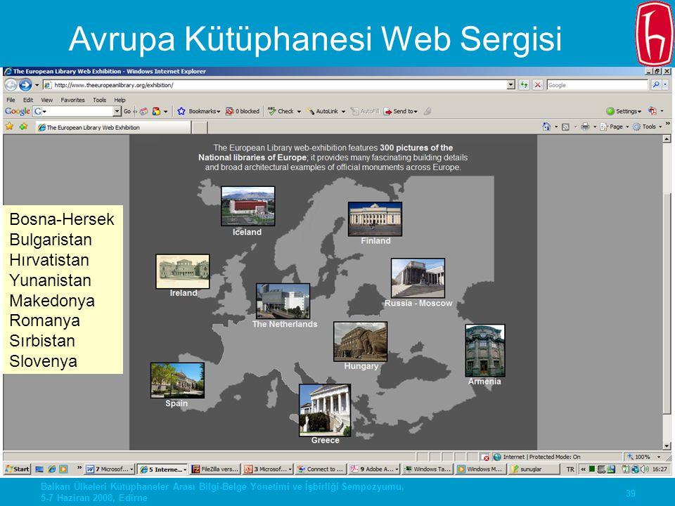 39 Balkan Ülkeleri Kütüphaneler Arası Bilgi-Belge Yönetimi ve İşbirliği Sempozyumu, 5-7 Haziran 2008, Edirne Bosna-Hersek Bulgaristan Hırvatistan Yuna